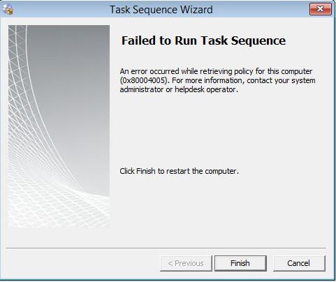 Failed to run Task Sequence - error 0x80004005 in SCCM