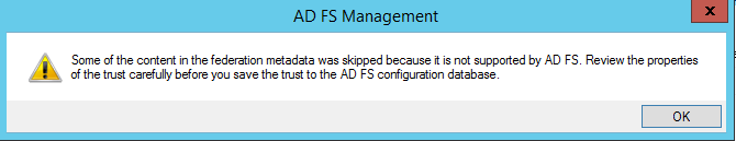 Some of the content in the federation metadata was skipped because it is not supported by AD FS.